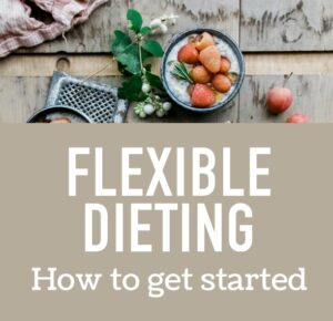 Get Started Successfully With Flexible Dieting