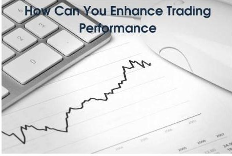 How Can You Enhance Trading Performance