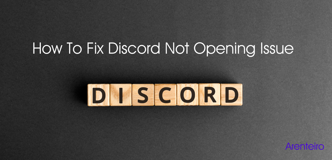 How To Fix Discord Not Opening Issue-arenteiro