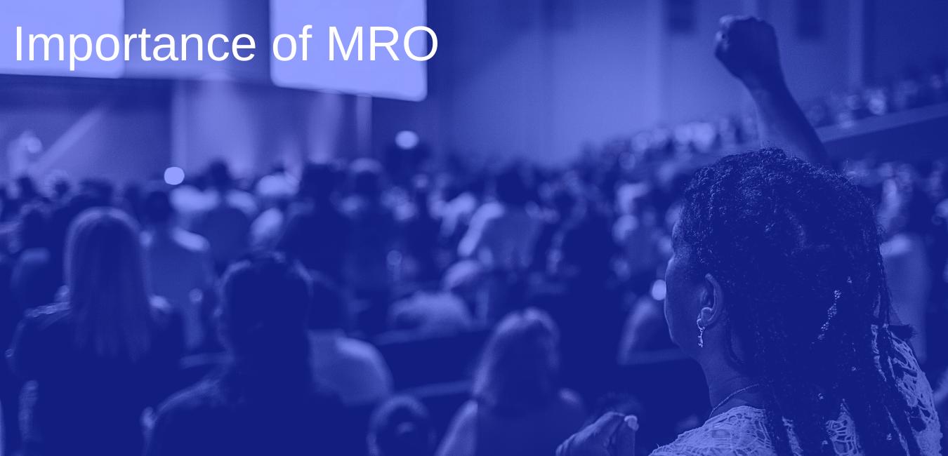 Importance of MRO