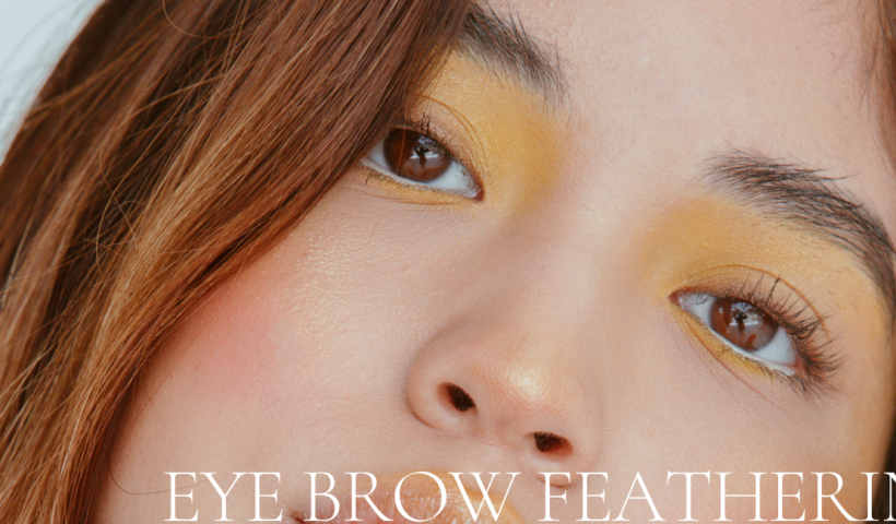 Everything a Woman Should Know About Eyebrow Feathering