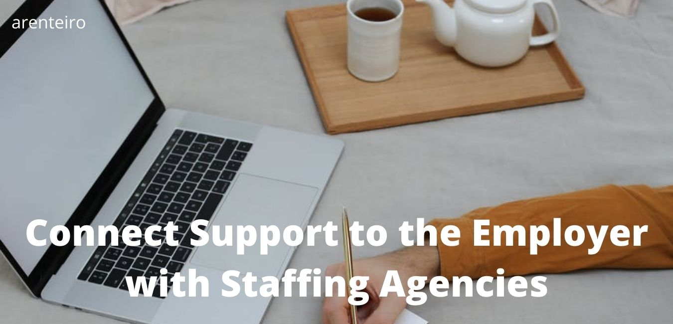 Connect Support to the Employer with Staffing Agencies