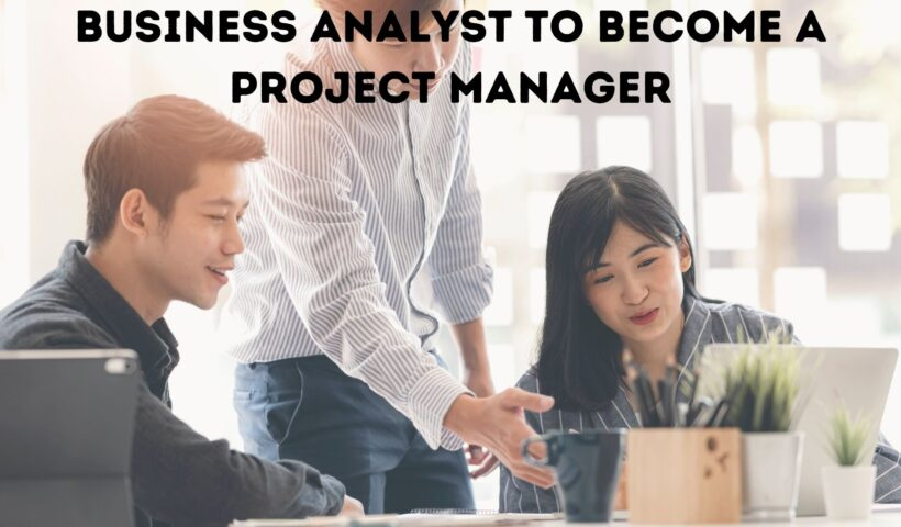 business analyst to become a project manager