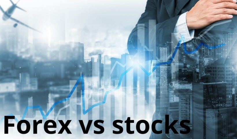Getting to know which one to invest in Forex vs stocks vs futures