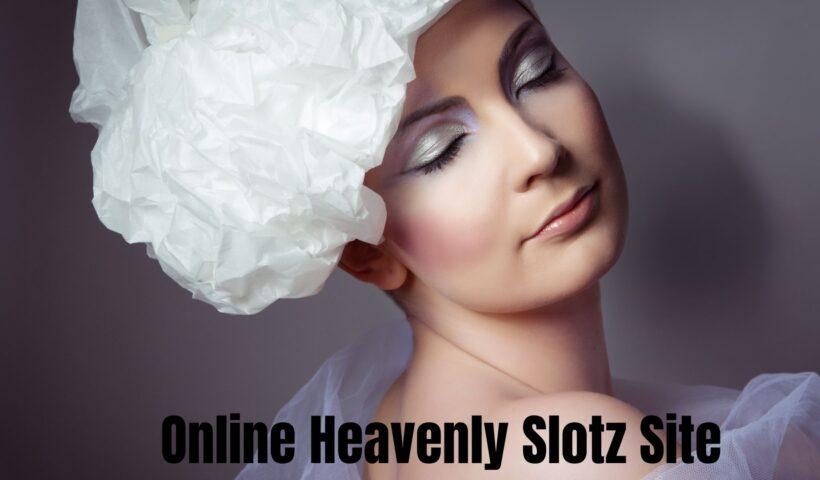 Online on Heavenly Slotz Site