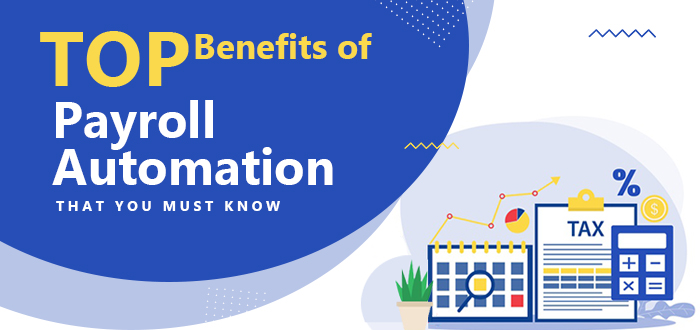 Top Benefits of Payroll Automation That You Must Know