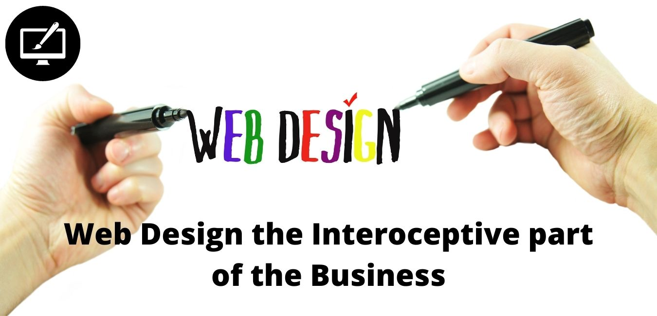 Web Design the Interoceptive part of the Business