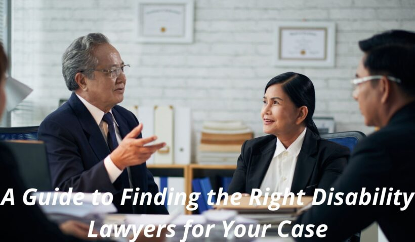 Finding the Right Disability Lawyers for Your Case