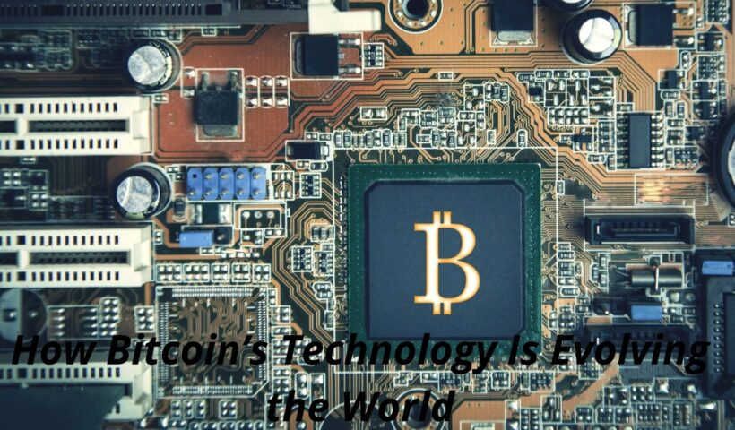 How Bitcoin's Technology Is Evolving the World