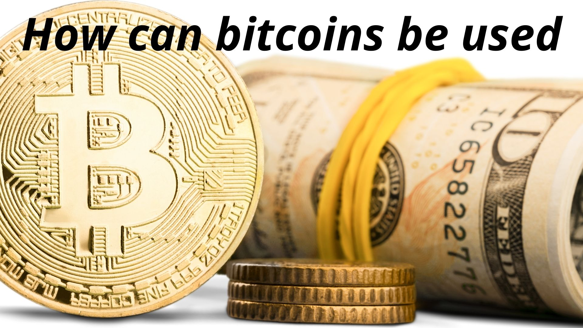 How can bitcoins be used