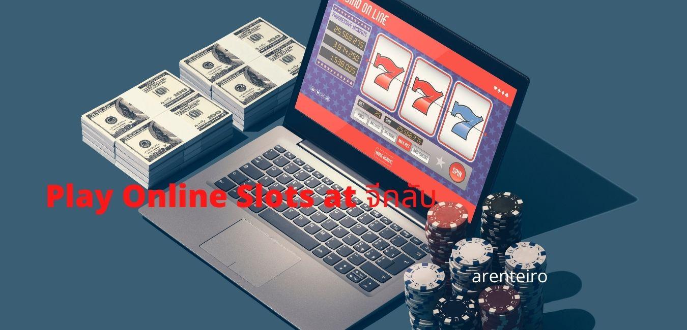 Play Online Slots at จีคลับ