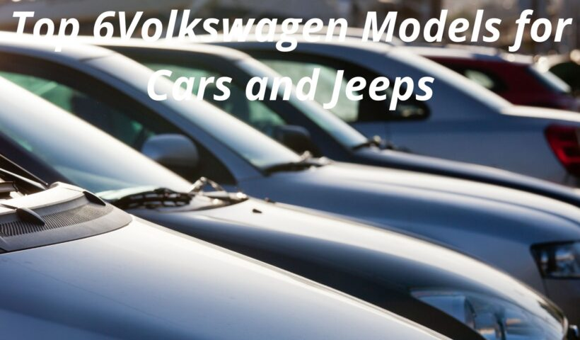 Top 6Volkswagen Models for Cars and Jeeps
