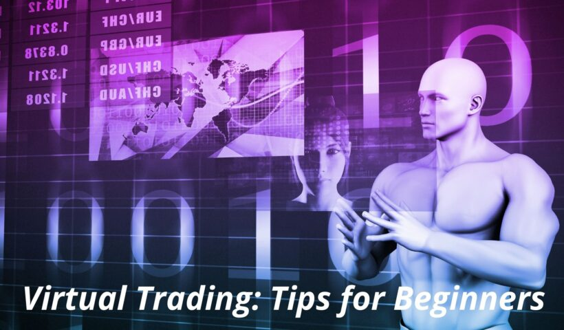 Virtual Trading: Tips for Beginners
