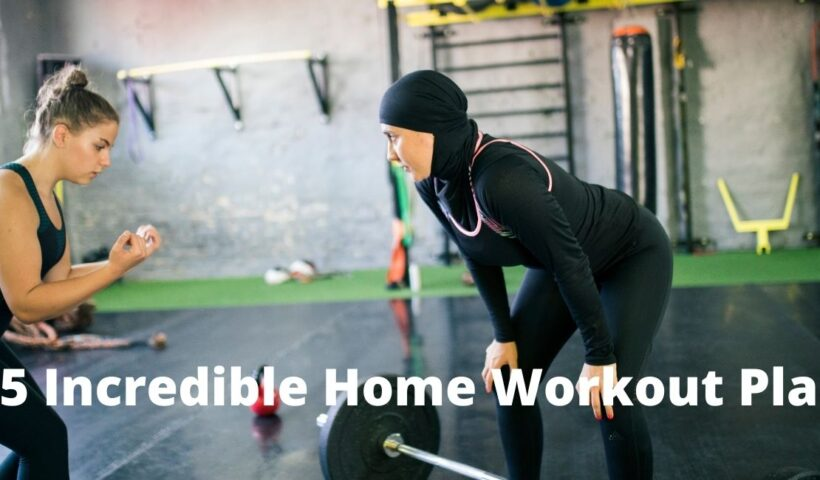 5 Incredible Home Workout Plans