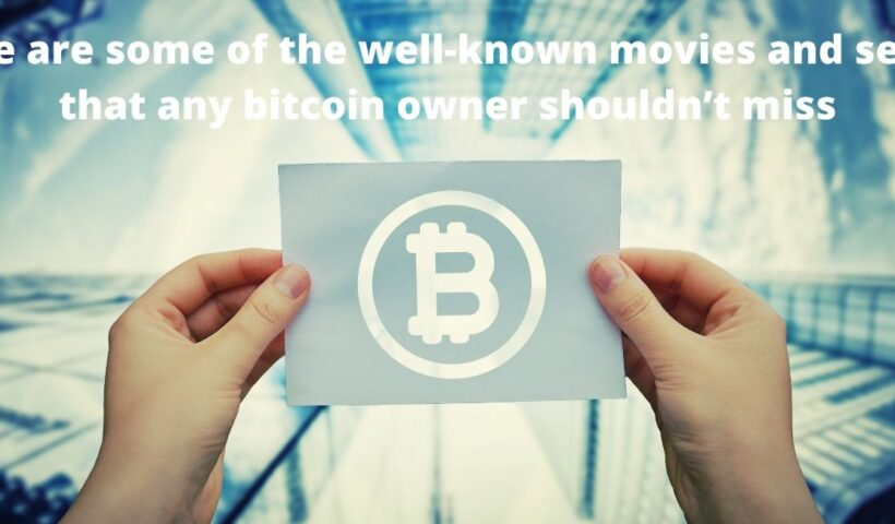 Here are some of the well-known movies and series that any bitcoin owner shouldn't miss
