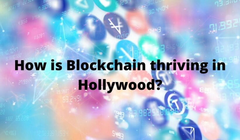 How is Blockchain thriving in Hollywood?
