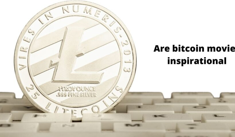 Are bitcoin movies inspirational?