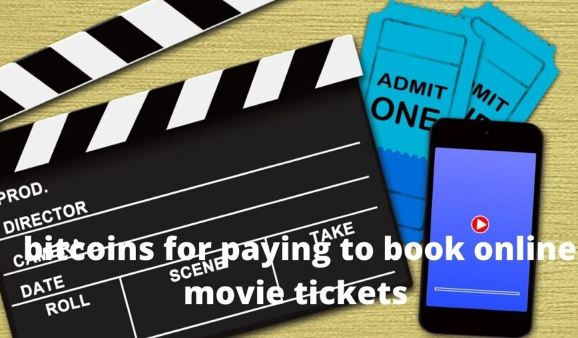 bitcoins for paying to book online movie tickets?