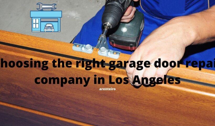 Choosing the right garage door repair company in Los Angeles