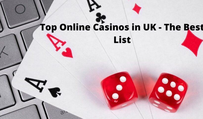 Top Online Casinos in UK - The Best List