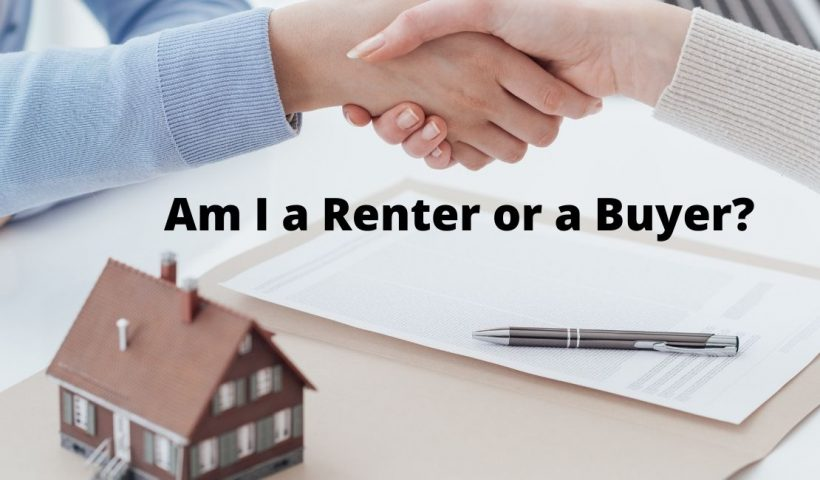 Am I a Renter or a Buyer?
