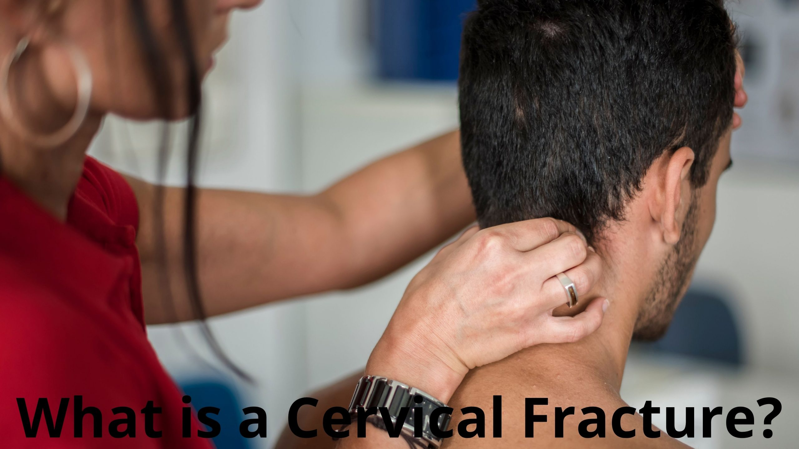 What is a Cervical Fracture