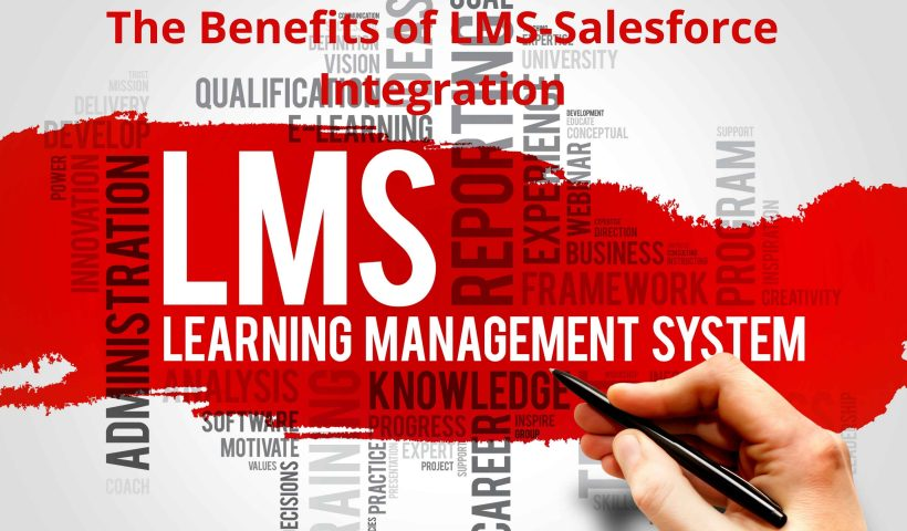 The Benefits of LMS-Salesforce Integration